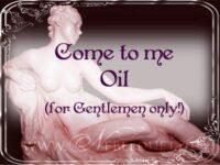 Komm zu mir! Ritualöl (für Männer)