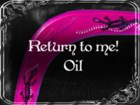 Komm zurück! Hoodoo Öl
