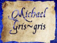 Michael Gris Gris Kopie